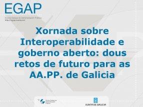 Xornada sobre Interoperabilidade e goberno aberto: dous retos de futuro para as AA.PP. de Galicia